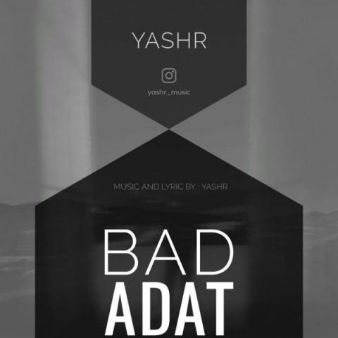 دانلود موزیک جدید Yashr بد عادت Yashr - Bad Adat + متن ترانه بد عادت از